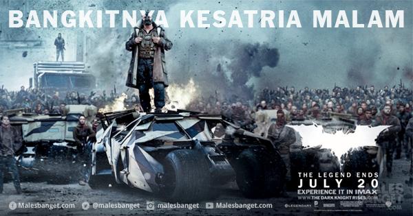 'Dark Knight Rises' kalau diterjemahkan ke Bahasa Indonesia kok malah mirip judul film silat gitu ya?. Emang ya Pulsker, terkadang film-film Hollywood itu unik. Pakai bahasa Inggris sih keren, eh tapi ketika diterjemahin ke Bahasa Indonesia judulnya jadi malah lucu.