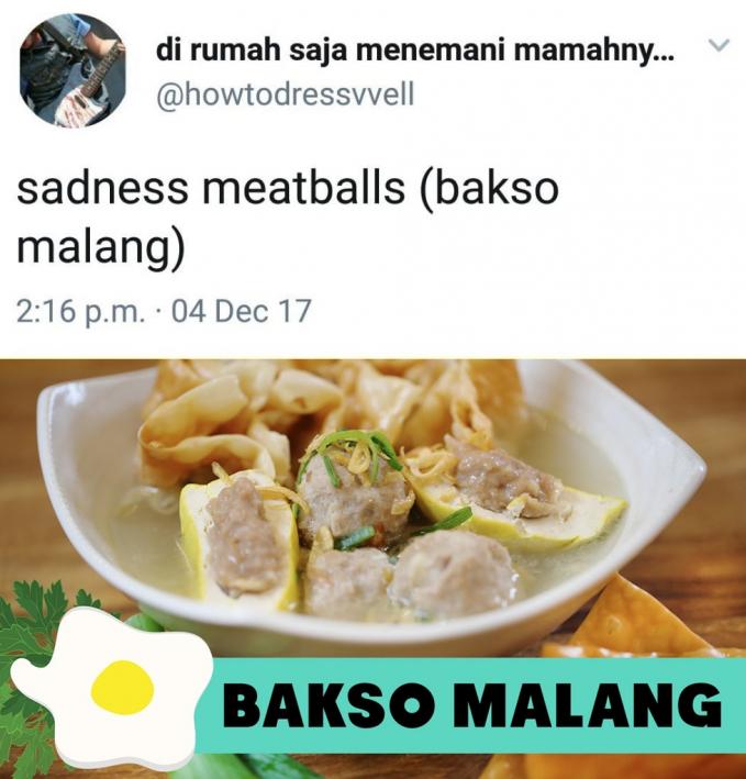 Bakso, bakso apa yang selalu bersedih? Jawabannha, sadness meatballs atau bakso malang..ekekek.