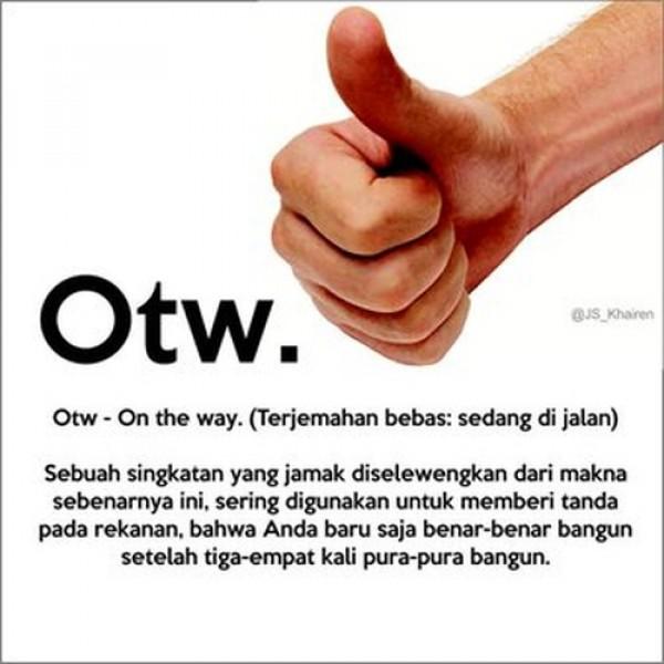 Definisi kata OTW ala orang Indonesia.