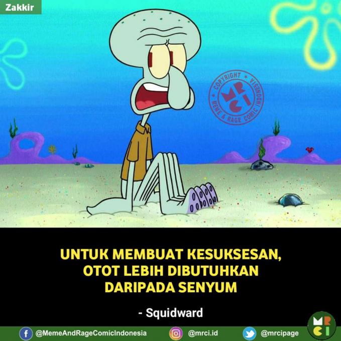 Maksudnya si Squidward, untuk mencapai sebuah kesuksesan kita harus kerja keras Pulsker.