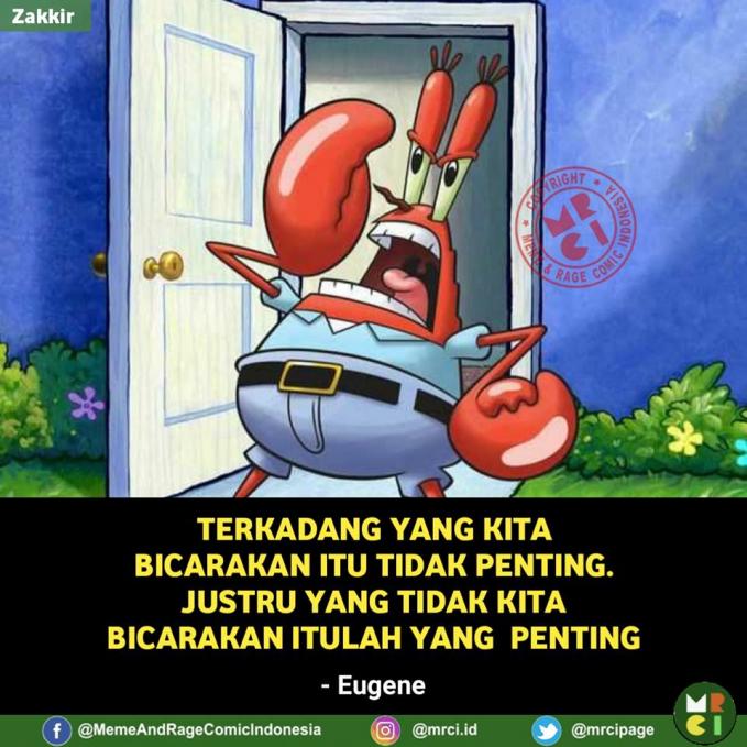 Ada benarnya juga nih Mr. Crab, iya nggak?.