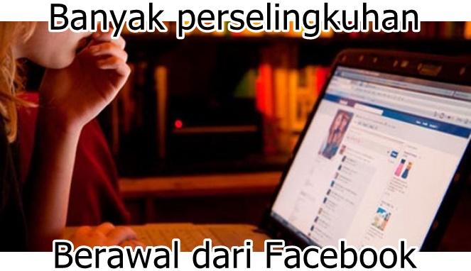 Juga banyak juga lho kasus perselingkuhan yang berawal dari chat di Facebook kemudian beralih ke dunia nyata.