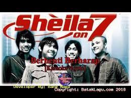 Berhenti Berharap - Sheila On 7 Lagu ini bercerita tentang seseorang yang putus asa karena orang yang disayanginya sudah bersama orang lain.