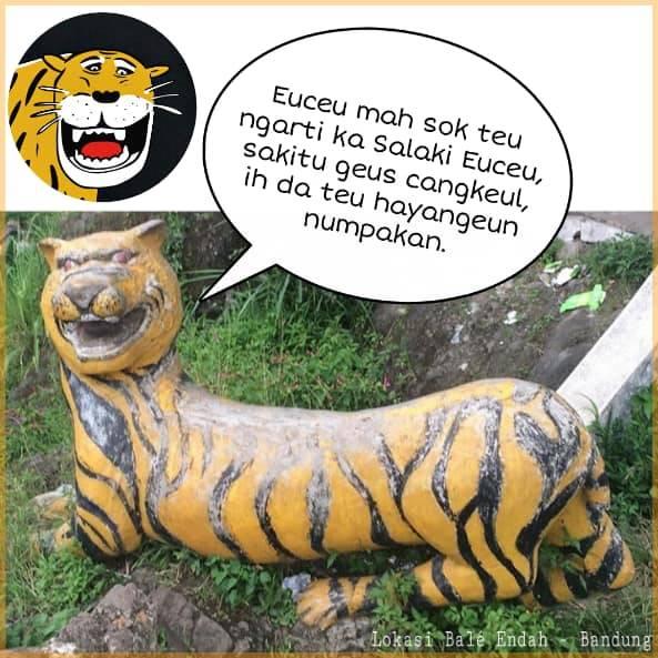 Cuma macan dari Sunda yang ngerti bahasanya.