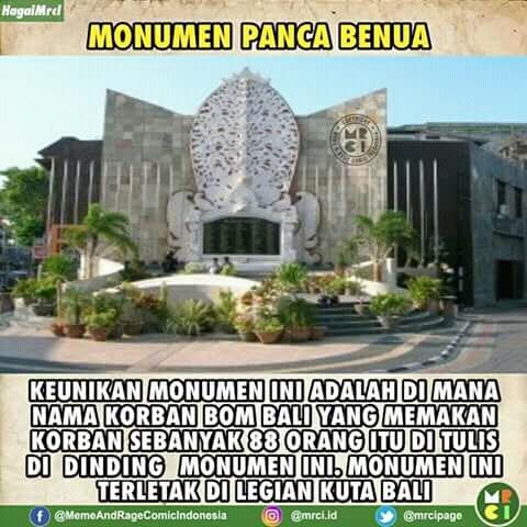 Mungkin kita nggak bakalan lupa sama tragedi Bom Bali I. Peristiwa ini memakan banyak korban jiwa dan menyisakan luka bagi dunia. Untuk mengenang peristiwa tersebut maka didirikanlah monumen Panca Benua ini Pulsker.