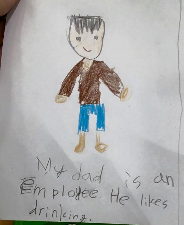 Mungkin dengan dia menggambar begini dia berharap sang ayah akan berhenti minum dan mabuk-mabukan lagi.