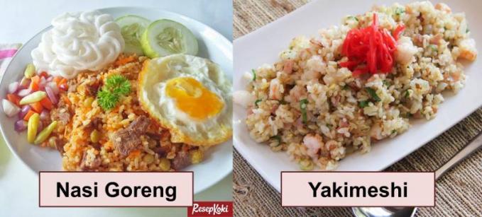 Nasi Goreng dan Yakimeshi Kedua makanan ini sama - sama menggoreng nasi, hanya penyajiannya yang berbeda.