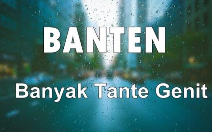 Emang beneran yang di Banten banyak tante genit?