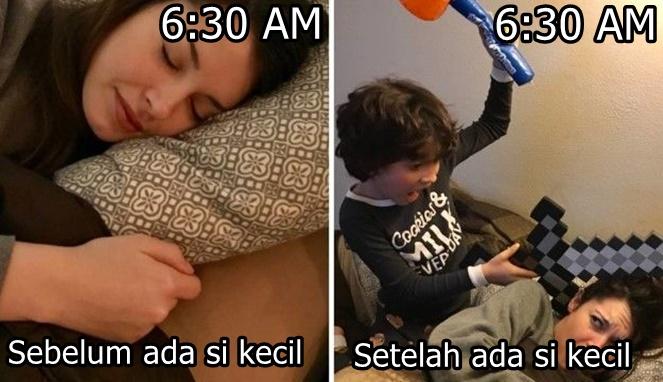 Perbedaan sebelum dan setelah memiliki anak saat pagi hari. Lumayan kan ada yang bangunin?